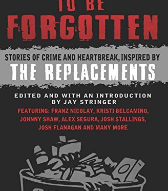 'The Last Hit' Appears in 'Waiting to Be Forgotten', a Replacements Tribute Anthology